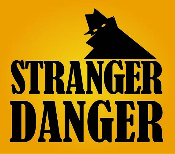 Stranger Danger or Opportunity